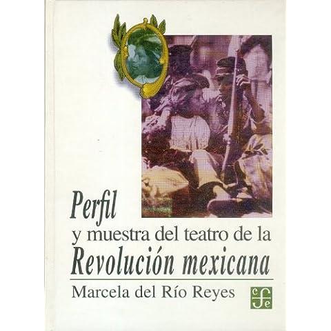 Perfil y muestra del teatro de la revolucion mexicana (Tezontle)