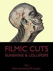 Sunshine & Lollipops (Filmic Cuts Book 1)