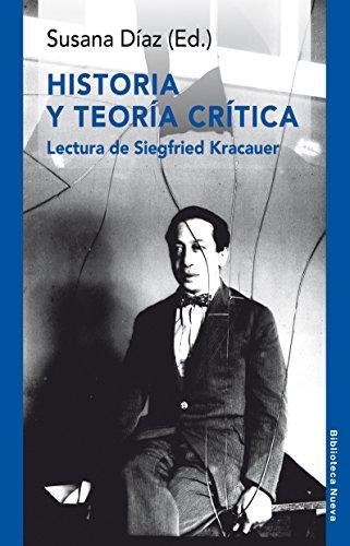 Historia y teoría crítica. Lectura de Siegfried Kracauer (RAZÓN Y SOCIEDAD nº 1)