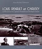 Louis Renault et Chausey : La folle passion d'un capitaine d'industrie pour l'archipel normand