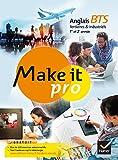 Make it pro Anglais BTS Tertiaires et Industriels 1re et 2e année éd. 2015 - Manuel...
