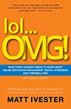 lol...OMG!: What Every Student Needs to Know About Online Reputation Management, Digital Citizenship, and Cyberbullying (High School Edition)...