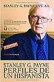 Stanley G. Payne. Perfiles de un hispanista