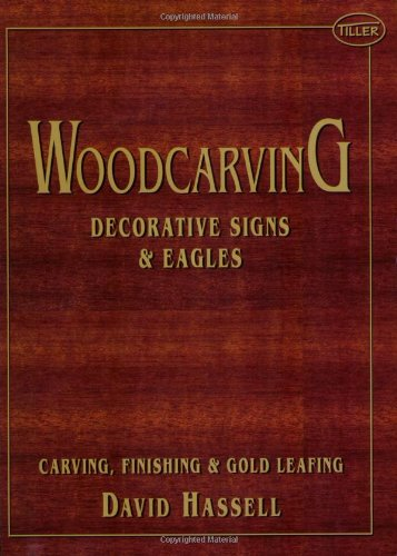 Woodcarving: Decorative Signs & Eagles: Signs and Decorative Work por David Hassell