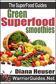 Green Superfood Smoothies (The Superfood Guides) (English Edition) di [Heuser, Diana]