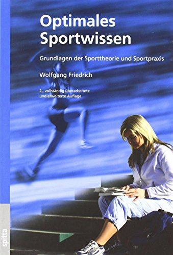 Optimales Sportwissen: Grundlagen der Sporttheorie und Sportpraxis von Wolfgang Friedrich (25. Juni 2007) Broschiert