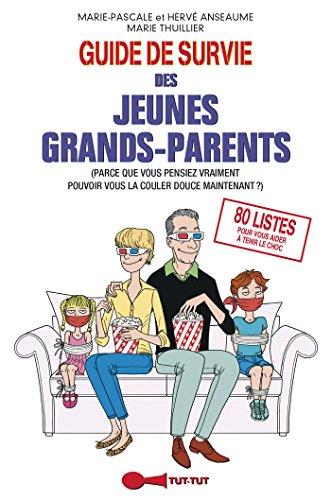 Guide de survie des jeunes grands-parents: (Parce que vous pensiez pourvoir vous la couler douce maintenant ?) par Hervé Anseaume