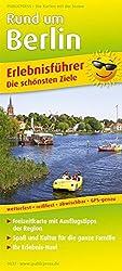 Rund um Berlin: Erlebnisführer mit Informationen zu Freizeiteinrichtungen auf der Kartenrückseite, wetterfest, reißfest, GPS-genau. 1:180000 (Erlebnisführer / EF)