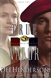 True Valor (Uncommon Heroes #2) by Dee Henderson (2002-08-01)