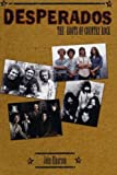 Desperados: The Roots of Country Rock by Einarson, John (2001) Paperback