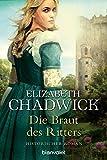 Die Braut des Ritters: Roman - Elizabeth Chadwick
