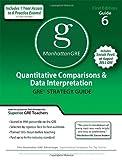 Quantitative Comparisons & Data Interpretation GRE Preparation Guide, 1st Ed (Manhattan GRE Preparation Guide: Quantitative Comparisons & Data Interpretation)