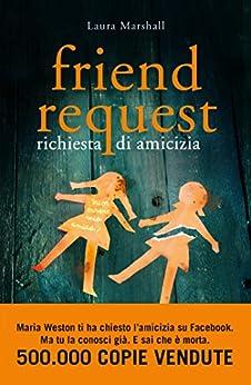 Friend Request: Richiesta di amicizia di [Marshall, Laura]