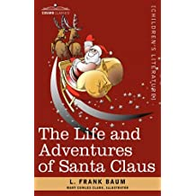 The Life and Adventures of Santa Claus by L. Frank Baum (2007-09-01)