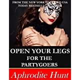 Open Your Legs for the Partygoers (English Edition)