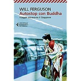 Autostop con Buddha: Viaggio attraverso il Giappone