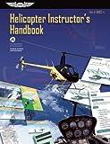 Helicopter Instructor's Handbook: FAA-H-8083-4 (FAA Handbooks)