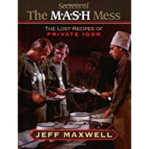 The Secrets of the M*A*S*H Mess: The Lost Recipes of Private Igor: The Lost Recipes of Prince Igor