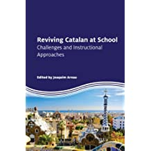 Reviving Catalan at School: Challenges and Instructional Approaches (English Edition)