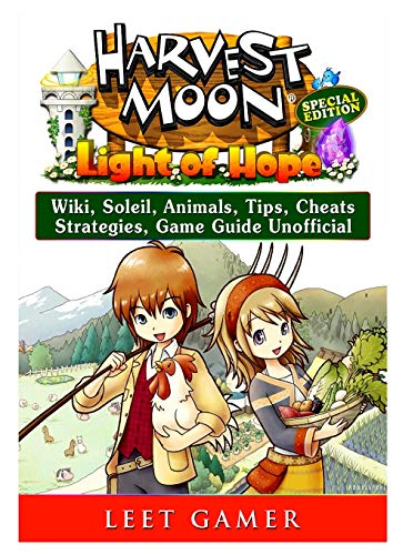 Harvest Moon Light of Hope, Special Edition, Wiki, Soleil, Animals, Tips, Cheats, Strategies, Game Guide Unofficial (Guide Zu Online-dating)