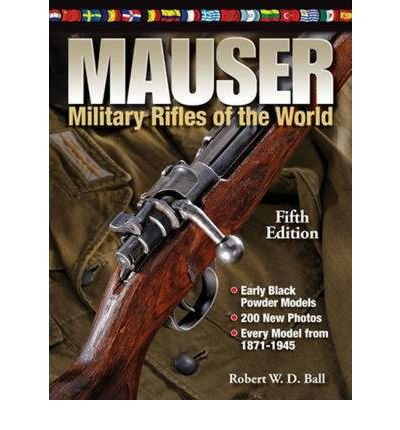 [(Mauser Military Rifles of the World)] [Author: Robert W. D. Ball] published on (August, 2011)