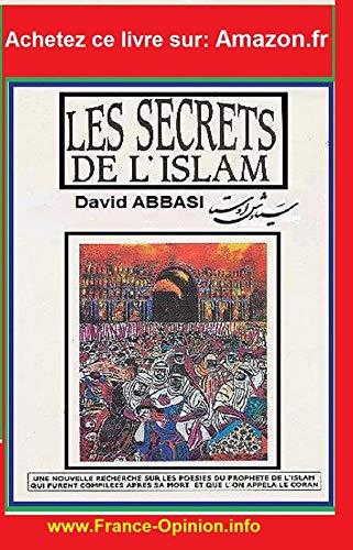 Les secrets de l'islam : Une nouvelle recherche sur les poésies du Prophète de l'islam qui furent compilées après sa mort et que l'on appela le Coran
