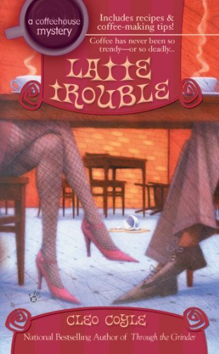 Latte Trouble (Coffeehouse Mysteries (Berkley Publishing Group)) by Cleo Coyle (2005-08-05)