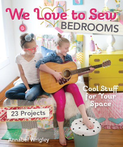 We Love to Sew-Bedrooms (Fixed Layout Format): 23 Projects • Cool Stuff for Your Space (English Edition) (Canvas-tape)