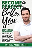 Book cover image for Become a Better You: Stop dieting, start living