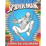 Spiderman Libro Da Colorare: Fantastico libro da colorare per bambini - Spiderman