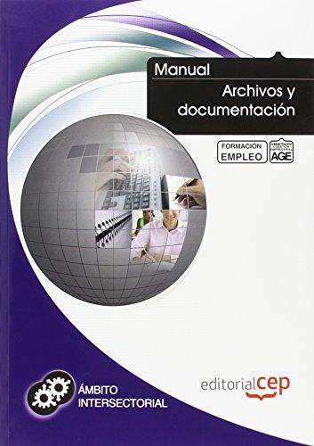 Manual Archivos y documentación. Formación para el empleo (Formacion Intersectorial) por ICB Editores