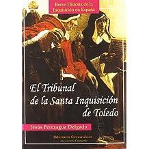 Tribunal de la santa inquisicion de Toledo, el