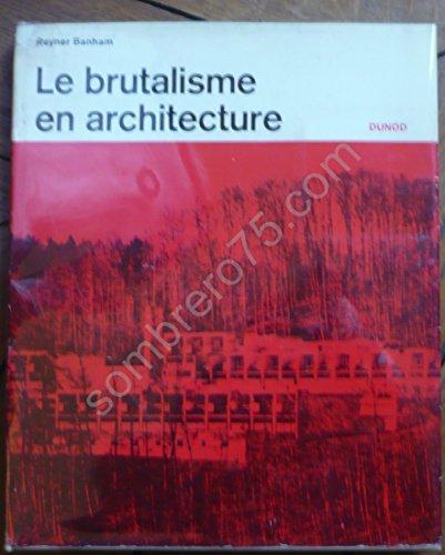 Le brutalisme en architecture par Reyner Banham