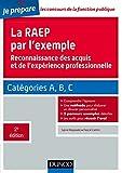 La RAEP par l'exemple - 2e éd. : Reconnaissance des acquis et de l'expérience professionnelle (Je prépare) (French Edition)