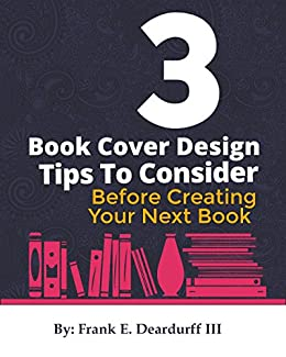 3 Book Cover Design Tips: To Consider Before Creating Your Next ...