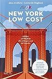 New York low cost. Guida anticrisi alla città più cool del mondo. Con cartina
