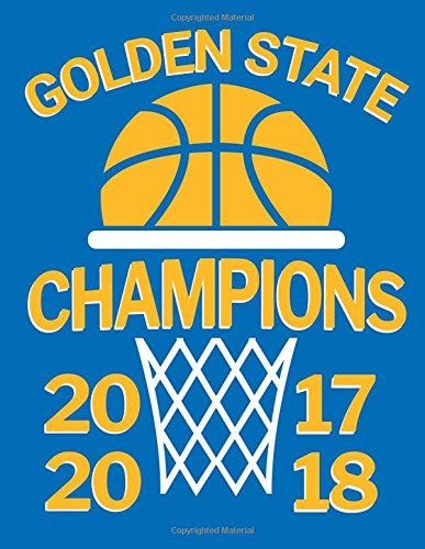 Golden State Champions 2017 2018: Basketball Blanked Lined 100 Page 8.5 x 11 inch Notebook Journal for Writing and Taking Notes por Rob Ventana