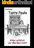 Tante Paula - Alter schützt vor Morden nicht: Kriminalroman