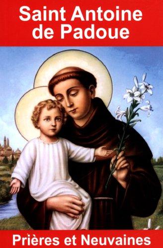 Saint Antoine de Padoue : Prires et neuvaines