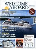 Welcome Aboard 2013 - Das Magazin für Kreuzfahrtschiffe, Fähren & Meer