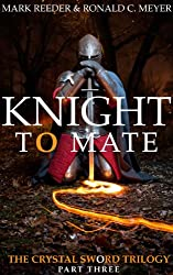 Knight to Mate (The Crystal Sword Trilogy Book 3)