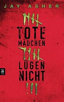 Tote Mädchen lügen nicht (German Edition) by [Asher, Jay]