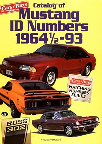 Catalog of Mustang I. D. Numbers, 1964 1/2-1993 (Cars & Parts Magazine Matching Numbers Series)