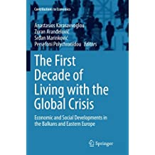 The First Decade of Living with the Global Crisis: Economic and Social Developments in the Balkans and Eastern Europe (Contributions to Economics)