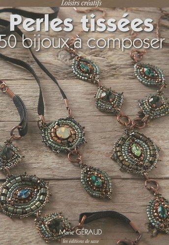 Perles tissées, 50 bijoux à composer