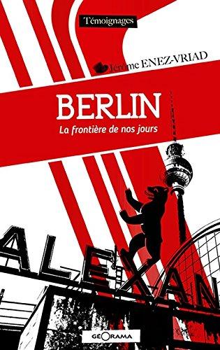 Berlin la frontière de nos jours par J.E nez-Vriad