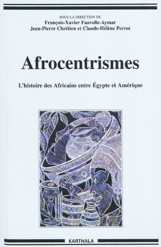 Descargar Libro Afrocentrismes. L'histoire des Africains entre Egypte et Amérique de François-Xavier FAUVELLE-AYMAR
