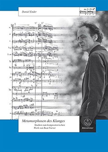 Metamorphosen des Klanges: Studien zum kompositorischen Werk von Beat Furrer (Schweizer Beiträge zur Musikforschung)