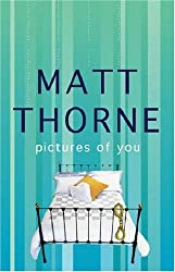 Pictures Of You by Matt Thorne (2002-07-04)
