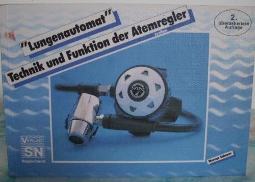 """""""Lungenautomat"""" - Technik und Funktion der Atemregler"""